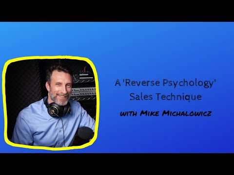 A 'Reverse Psychology' Sales Technique