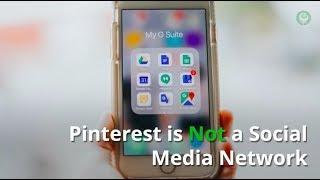 Pinterest is NOT a Social Media Network