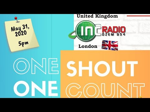 One Shout, One Count (Newport Wales & Birmingham)   INC Radio United Kingdom - June 1, 2020