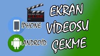 iPhone Ve Android Telefonlarda Ekran Videosu Çekme