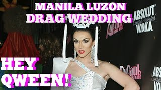 Manila Luzon's Dream Drag Wedding Extravaganza: Hey Qween HIGHLIGHT