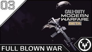 FULL BLOWN WAR | CoD: Modern Warfare - Beta | 03