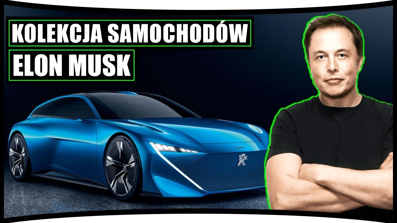 ★ CARS COLLECTION : ELON MUSK 2019