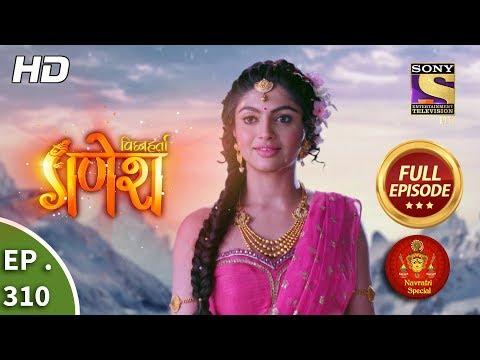 Vighnaharta Ganesh - Ep 310 - Full Episode - 29th October, 2018