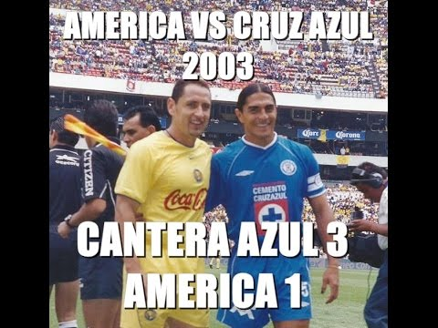 America Vs Cruz Azul Clausura 2003