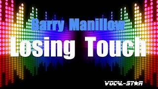 Barry Manilow - Losing Touch (Karaoke Version) with Lyrics HD Vocal-Star Karaoke