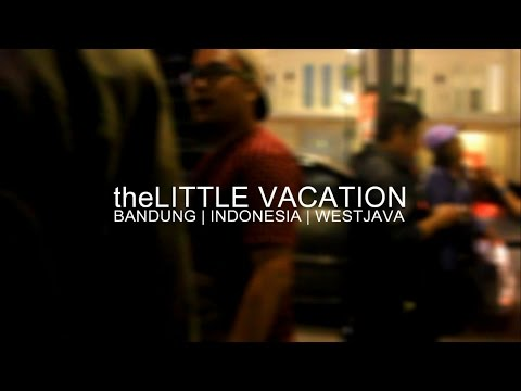 theLITTLE VACATION | BANDUNG | INDONESIA | WEST JAVA
