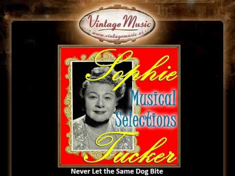 9Sophie Tucker -- Never Let the Same Dog Bite Twice