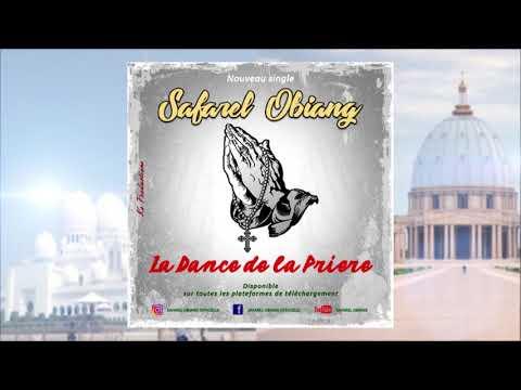 SAFAREL OBIANG  LA DANSE DE LA PRIERE AUDIO OFFICIEL