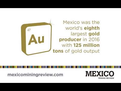 Mexico Was the World's Eighth Largest Gold Producer in 2016