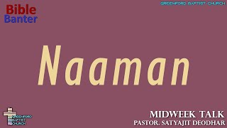 56) Bible Banter - Naaman- Pastor Satyajit Deodhar