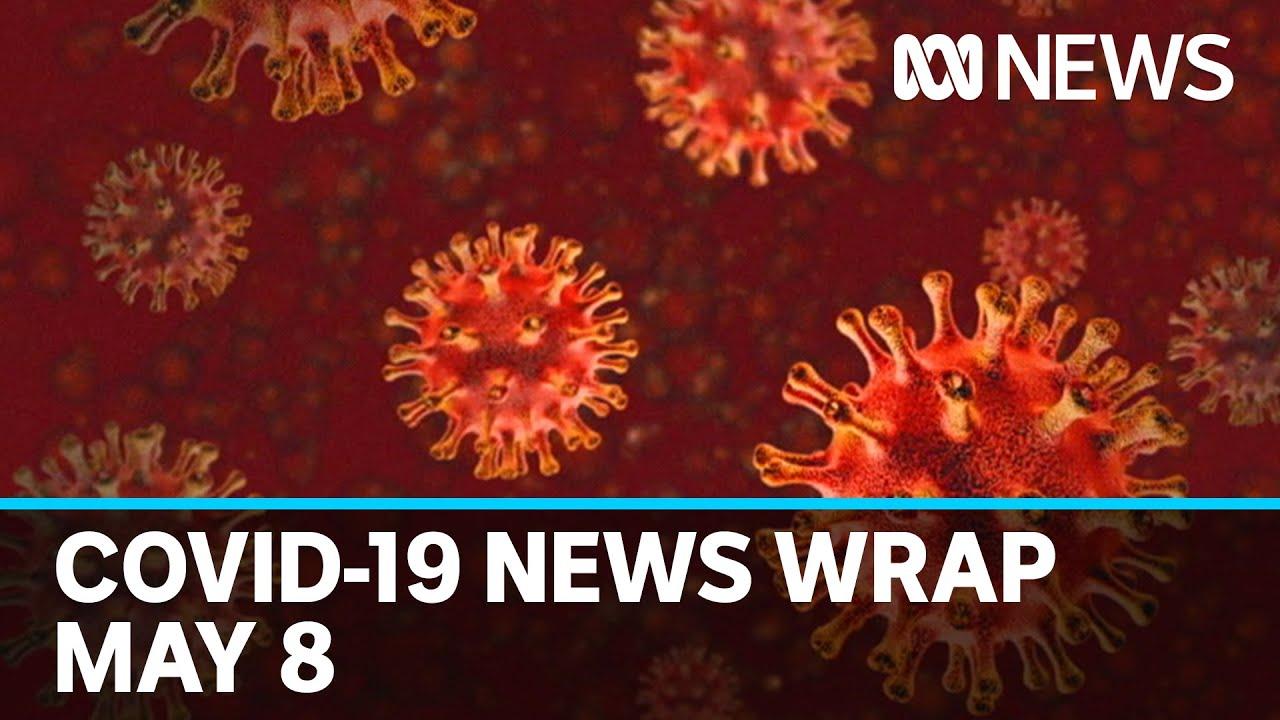 Coronavirus update: The latest COVID-19 news for Friday May 8   ABC News