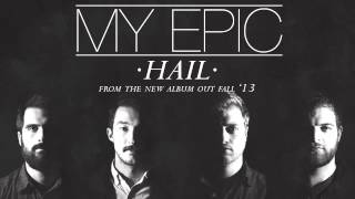 """MY EPIC """"Hail"""" New Song & Free Download"""