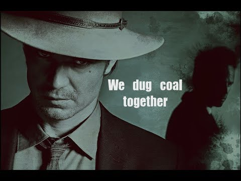 Justified  We Dug Coal Together