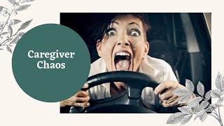 Caregiver Chaos