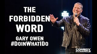 The Forbidden Word - Gary Owen: #DoinWhatIDo