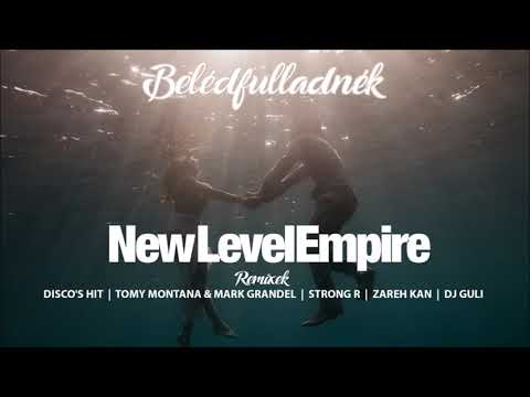 NEW LEVEL EMPIRE – Belédfulladnék (Strong R. Remix)