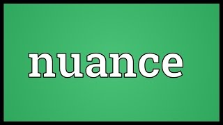Video shows what nuance means. a minor distinction.. subtlety or fine detail.. pronunciation. how to pronounce, definition by wiktionary dictionary. ...