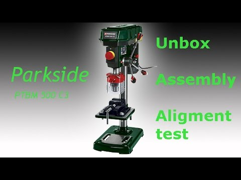 Parkside Drill Pressptbm 500 C3 Unbox Assembly Alignment Test