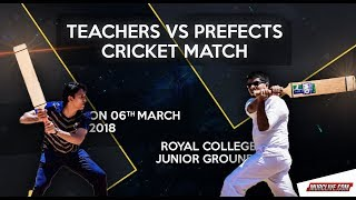 The Annual Teachers vs Prefects Cricket Match 2018