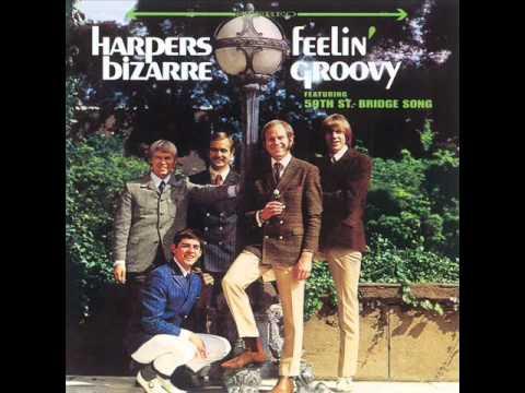 The 59th Street Bridge Song (Feelin' Groovy) - Harpers Bizarre