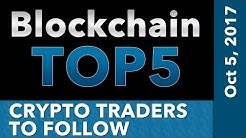 Blockchain Top 5  - The Top 5 Crypto Traders to Follow