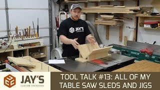 Tool Talk 13: All of my table saw sleds and jigs