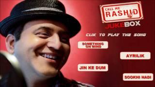 Call Me Rashid Jukebox - Latest Album Songs By Rashid Ali