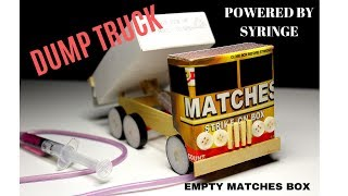 How To Make A Dump Truck From Empty Matches Box Powered By Syringe