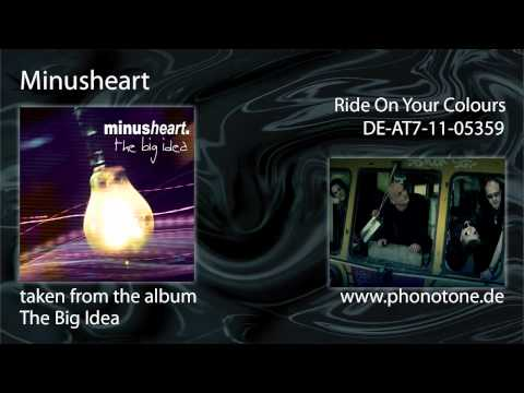 Minusheart - Ride On Your Colours