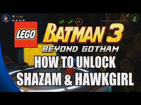 How to Unlock Shazam and Hawkgirl - LEGO Batman 3: Beyond Gotham