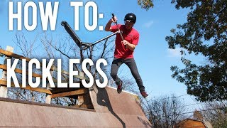 HOW TO KICKLESS ON A SCOOTER