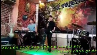 LK ; CON TUỔI NÀO CHO EM -NGUYỄN CÔNG QUỐC