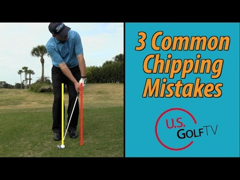 3 Big Chipping Mistakes Amateur Golfers Make