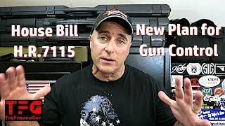 House Bill H.R. 7115 Gun Control Plan - TheFireArmGuy