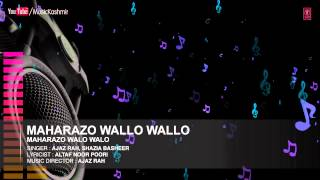 Official : Maharazo Wallo Wallo Full (HD) Song | T-Series Kashmiri Music | Ajaz Rah & Shazia Basheer