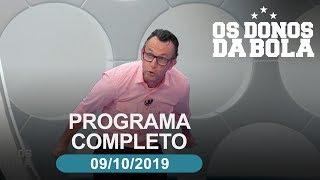 Os Donos da Bola - 09/10/2019 - Programa completo