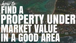 How To Find A Property Under Market Value In A Good Area