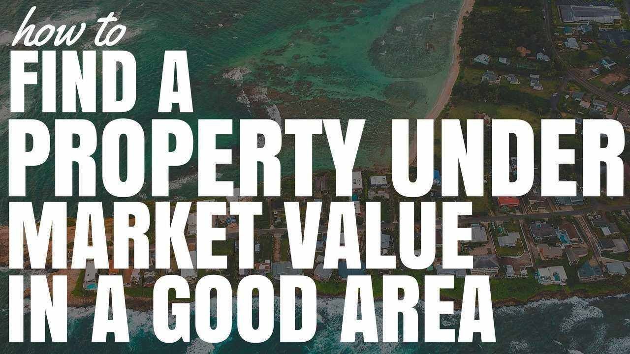 How To Find Properties Under Market Value In Good Suburbs