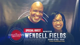 Lets Talk Suicide - Guest Minister Wendell Fields - The Conversation with Maria Byrd