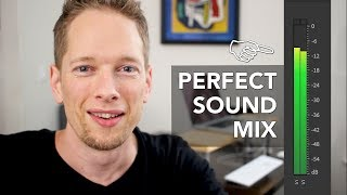 3 Tips to Give Your Videos the Perfect Sound Mix EVERY TIME