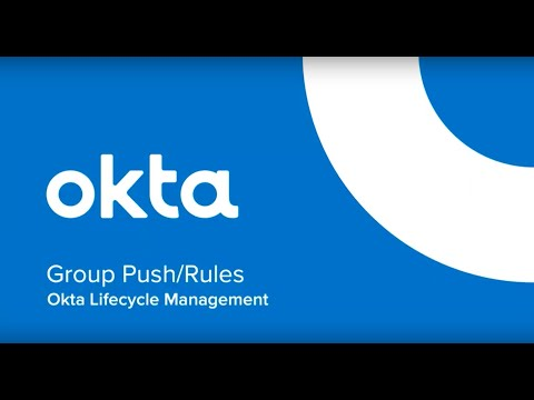 okta-product-demos-|-group-push-and-rules-for-okta-lifecycle-management