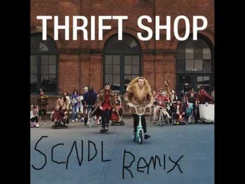 Thrift Shop (SCNDL Remix) - Macklemore & Ryan Lewis Feat. Wanz