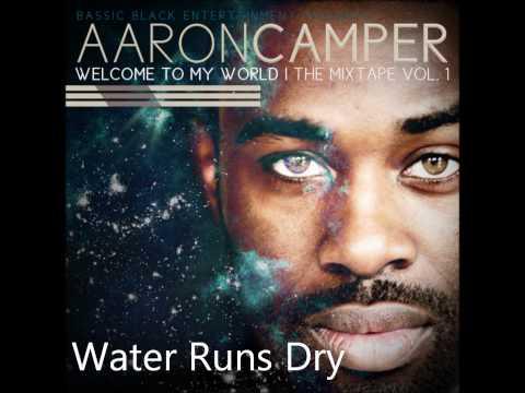 Aaron Camper - Water runs dry