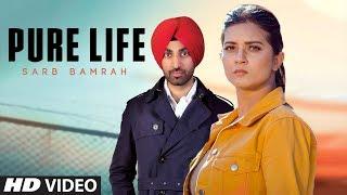 Pure Life: Sarb Bamrah (Full Song) San B | Simran Dhadde | Latest Punjabi Songs 2019