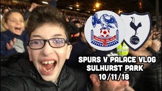CRYSTAL PALACE V SPURS VLOG 18/19