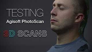 3d Scanning with Agisoft PhotoScan