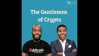 The Gentlemen of Crypto EP. 285 - Special Guest Cryptoblood, BITCOIN DEAD, BoFA Crypto Storage