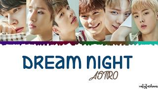 [2.97 MB] ASTRO - Dream Night Lyrics [Color Coded Han Rom Eng]