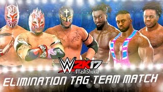 WWE 2K17 The New Day vs The Lucha Dragons (feat. Rey Mysterio)   6 MAN ELIMINATION TAG TEAM Match